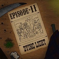 Ep. 11: Y'all of Cthulhu - Dying Light