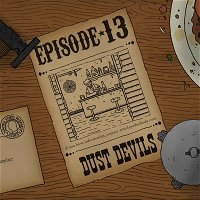 Ep. 13: Y'all of Cthulhu - Dust Devils