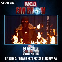 #197 The Falcon and The Winter Soldier - Episode 3 spoiler review