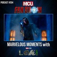 #204 Marvelous Moments with Loki + MCU Fan Awards
