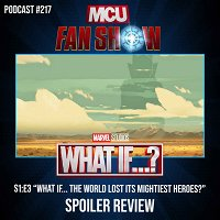 217 What If...? - Episode 3 spoiler review