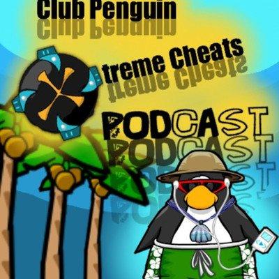 Club Penguin Xtreme Cheats Podcast