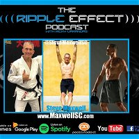 The Ripple Effect Podcast #278 (Steve Maxwell | Strength, Conditioning, Longevity)