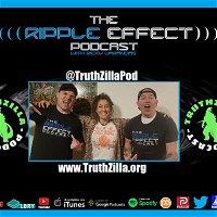 Episode 295: The Ripple Effect Podcast (Megan, Scott & Ed | TruthZilla SwapCast)