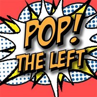 Episode 335: Pop the Left: Are We Living in the Post-Revolutionary Age?