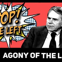 Pop the Left: The Agony of the Left
