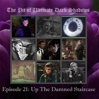 EPISODE 21: Up The Damned Staircase