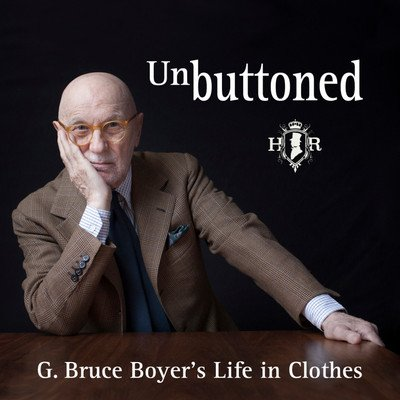 Unbuttoned - G. Bruce Boyer's Life In Clothes