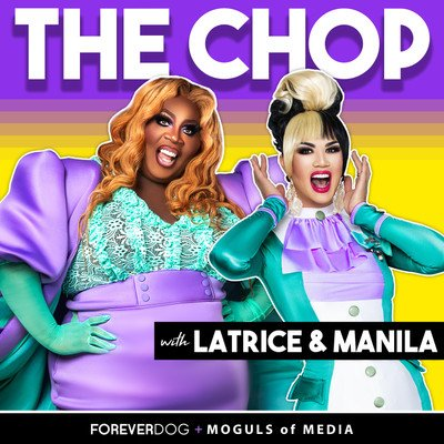 The Chop with Latrice Royale & Manila Luzon