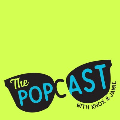 The Popcast With Knox and Jamie