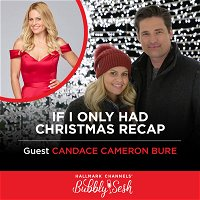 If I Only Had Christmas Recap with Guest Candace Cameron Bure