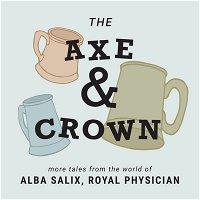 The Axe & Crown Bonus Episode:A Dangerous Cocktail