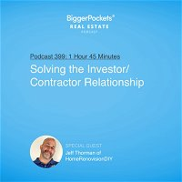 399: Solving the Investor/Contractor Relationship with Jeff Thorman of HomeRenovisionDIY