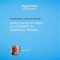 """409: Giving Yourself Permission to Go BIGGER: the """"Bluefishing"""" Mentality with Steve Sims"""