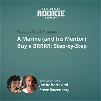 A Marine (and his Mentor) Buy a BRRRR: Step-by-Step with Joe Roberts and Steve Rozenberg