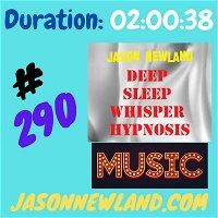 "#290 Deep Sleep Whisper Hypnosis ""20-1 RELAX & SLEEPY BODY"" (Jason Newland) (21st December 2020) with MUSIC"