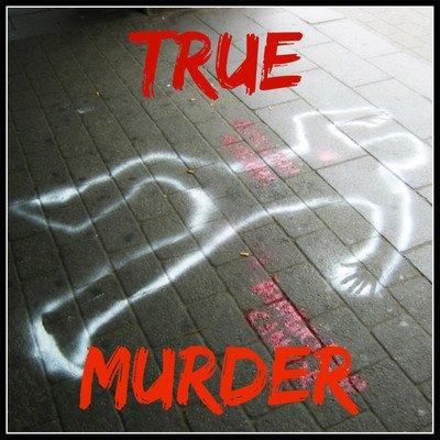 True Murder: The Most Shocking Killers