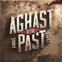 Introducing Aghast at the Past: 1892