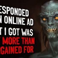 """""""I responded to an online classified ad. What I got was a lot more than I bargained for."""" Creepypasta"""