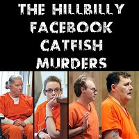 The Hillbilly, Facebook, Catfish Murders