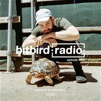 San Holo Presents: bitbird radio #090