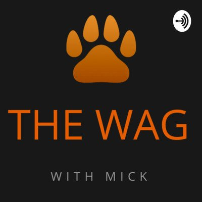 The Wag W/Mick