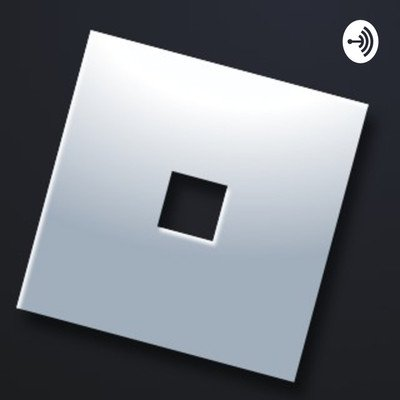 The Roblox PodCast