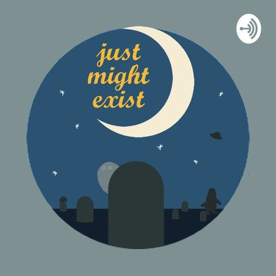 Just Might Exist