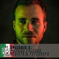 Episodio 3: Mathias Falcone – Regista & Fotografo