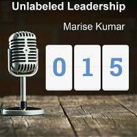 015: Marise Kumar Leads at the Macro and Individual Levels
