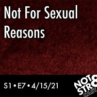 Not For Sexual Reasons
