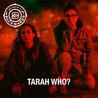 Interview with Tarah Who?