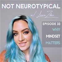 33. Why Mindset Matters   Season 4 Opener