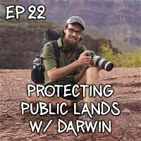 Becoming A Steward Of Our Public Lands w/ Darwin OnTheTrail