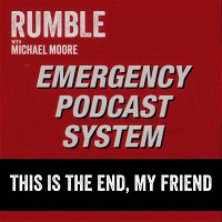 Ep. 136: EMERGENCY PODCAST SYSTEM — This Is The End, My Friend