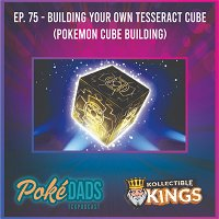 Ep. 75 - Building Your Own Tesseract Cube (Pokemon Cube Building)