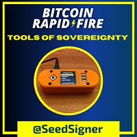 Tools of Sovereignty: Seed Signer - Build Your Own Bitcoin Signing Device