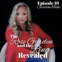 Episode 19: The Rose Garden and the Ring Revealed