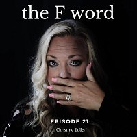 "Episode 21: The ""F"" Word and Adultery Healing"