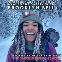 Mentorship and Inclusion in Avalanche Safety with Brooklyn Bell: Stories from the Skintrack Episode 3