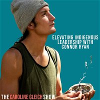 How to Elevate Indigenous Leadership in the Outdoors with Connor Ryan: Episode 22