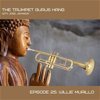 Episode 25:Hanging With Willie Murillo