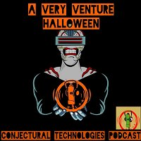 Conjectural Technologies - A Very Venture Halloween! (s5e1)