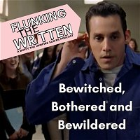 Flunking The Written: Bewitched, Bothered and Bewildered
