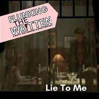 Flunking The Written: Lie To Me