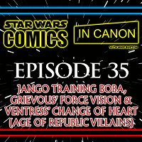 Star Wars: Comics In Canon - Ep 35: Jango Training Boba, Grievous' Force Vision & Ventress' Change Of Heart (Age Of Republic Villains)