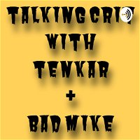 E906 - Talking Crit with Bad Mike & Tenkar - Whither Doth the Cons Go?