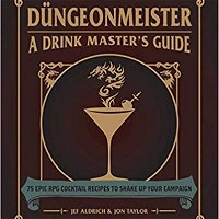 E907 - Dungeons & Drinking - Adult Beverages in Your Game Session