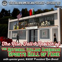 IAP 167: The Rise, Fall, and Rebirth of the National Italian American Sports Hall of Fame with Special Guest NIASHF President Ron Onesti