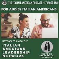 IAP 168: For and By Italian Americans: Getting to Know the Italian American Leadership Network with Founder Victoria Passarella
